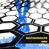 SuperTransmission 010 - Ember
