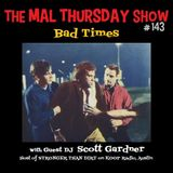 The Mal Thursday Show #143: Bad Times