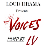 """LOUD Drama Presents """"The Voices"""" (Mixed By LV) (2018)"""