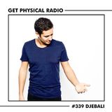 Get Physical Radio #339 (Guestmix by Djebali) - Recorded at Ipse Berlin