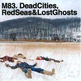 """Programa Especial Discos X años: """"M83 - Dead Cities, Red Seas & Lost Ghost"""" con Leos"""