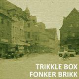 Trikkle Box - Fonker Brikk