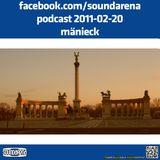 Sound Arena Podcast - 2011.02.20. - Mänieck