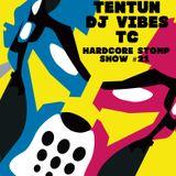 TENTUN,DJ VIBES & TC-KOOL LONDON (14-12-17) HARDCORE STOMP SHOW #21
