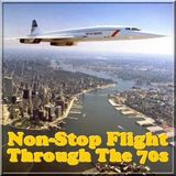 Non-Stop Flight Through The 70s