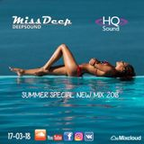 MissDeep ♦ Summer Special New Mix 2018 ♦ Deep House Sessions In HQ Sound 17-03-18 ♦ by MissDeep