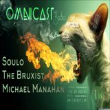 Omnicast Radio LIVE w/ Soulo and The Bruxist