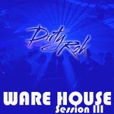 Dirty Rok - Ware House III