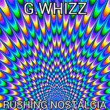 G.WHIZZ - RUSHING NOSTALGIA