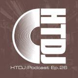 HTDJ : Podcast - Episode 26