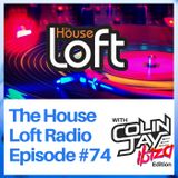 The House Loft Radio With DJ Colin Jay #74