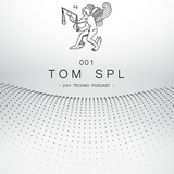 24H Techno Podcast 001 - Tom SPL