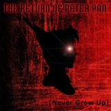 The Return of Peter Pan [Never Grow Up]