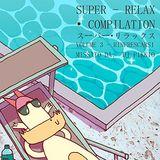 SUPER - RELAX  スーパー・リラックス 【COMPILATION】VOLUME:3 - DJ PIKKIO 「ピッキオ」 - rinfrescarsi