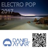 DJ Daniel Ayvar - Electro Pop 2017