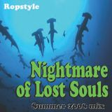 Ropstyle - Nightmare of Lost Souls Mix Summer 2008