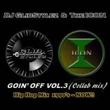 DJ GlibStylez & The ICON - GOIN' OFF Vol.3 (1990's - Now Hip Hop Mix)