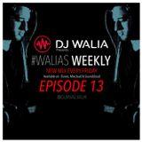 #WaliasWeekly Ep.13 - @DJWALIAUK