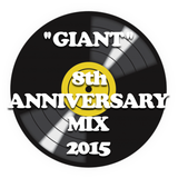 GIANT 8th Anniversary mix 2015 !!