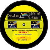 DJ RUTH MOTOWN SHOW LIVE FIRST AIRED ON 26/08/2018 ON WWW.SPECTRUMINTERNETRADIO.CO.UK