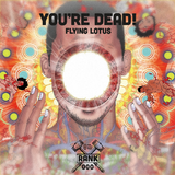 "Rank No. 000 - Flying Lotus : ""You're Dead!""."