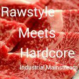 Rawstyle Meets Hardcore Mix