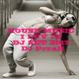 HOUSE MUSIC I LOVE IT DJ SET 2017 - Dj PitaB