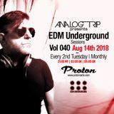 Analog Trip @ EDM Underground Sessions Vol040 | www.protonradio.com 14-8-2018 | Free Download