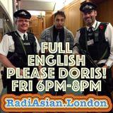 Full English Please Doris Fri 18th August 2017 Dav and DJ Claire www.RadiAsian.London