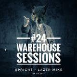 Warehouse Sessions #24: Lazer Mike / UPRIGHT