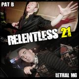 Pat B   Relentless Podcast 021 ft. Lethal MG