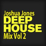 Joshua Jones Deeep House mix Vol 2