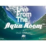 Live From The Aqua Room W/ Chuck Terrorbytes Mix # 27