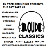 DJ Tape Deck King Presents The Fat Tape #2: Loud Classics
