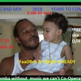 YaaDBrit TRASH N READY Memba da big bad mix YEARS TO COME