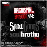 BACKSPIN FM # 414 - SnowBrotha Vol. 5