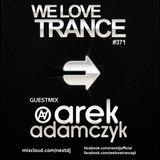 Next DJ pres We Love Trance 371 - Arek Adamczyk guestmix (05-2017)