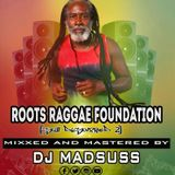 ROOTS REGGAE FOUNDATION MIX DJ MADSUSS [STILL DISTURBED #2] MADSKILLZ ENTERTAINMENT