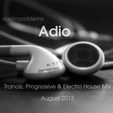 Trance Progressive & Electro House Mix  | August 2013 | Adio