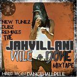 JAHVILLANI WILE & DONE MIXXTAPE DJ DANCEHALLPELE ABRACADABRA SOUND