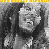 BOB MARLEY REMIXED 2015 - the legend lives forever