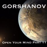 Gorshanov - Open Your Mind part 11