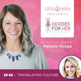 EP 68: Melanie Mudge – Translating Culture