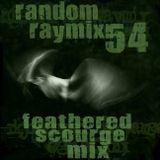 Random raymix 54 - feathered scourge mix