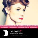 Royal Sapien presents Decibels - Episode 51