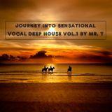 Journey into Sensational Vocal Deep House Vol.1