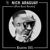 Nick Araguay: Eclectix 001