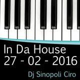 In Da House 27 - 02 - 2016 Dj Sinopoli Ciro