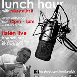 Lunch Hour w/ Mikey DuhZ iT  .....w/Special Guest MCImprint