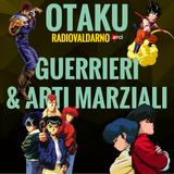 Otaku - Guerrieri & Arti Marziali